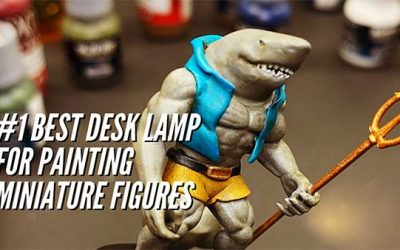 Best Desk Lamp For Painting Tabletop Miniature & 3D Printed Figures